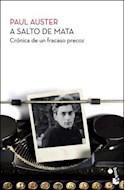 Papel A SALTO DE MATA CRONICA DE UN FRACASO PRECOZ (COLECCION BIBLIOTECA PAUL AUSTER 50218) (BOLSILLO)