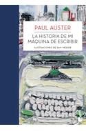 Papel HISTORIA DE MI MAQUINA DE ESCRIBIR (BIBLIOTECA PAUL AUSTER) (CARTONE)