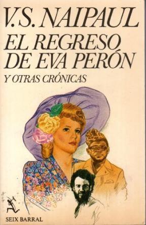 Papel Regreso De Eva Peron,El (Y Otras Cronicas)