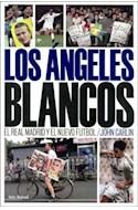 Papel ANGELES BLANCOS EL REAL MADRID Y EL NUEVO FUTBOL