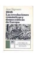 Papel 1848 LAS REVOLUCIONES ROMANTICAS Y DEMOCRATICAS DE EUROPA (HISTORIA DE LOS MOVIMIENTOS SOCIALES