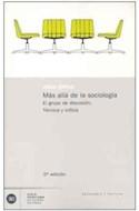Papel MAS ALLA DE LA SOCIOLOGIA EL GRUPO DE DISCUSION TECNICA Y CRITICA (SOCIOLOGIA Y POLITICA)