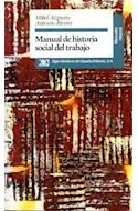 Papel MANUAL DE HISTORIA SOCIAL DEL TRABAJO (MANUALES DE HISTORIA)