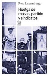 Libro Huelga De Masas , Partido Y Sindicatos