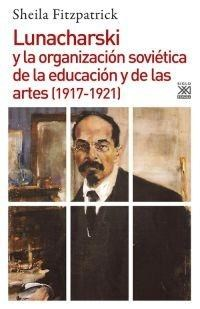 Papel Lunacharski Y La Organizacion Sovietica De La Educacion Y De Las Artes