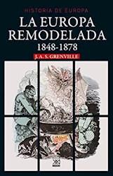 Libro La Europa Remodelada ( 1848 -1878 )