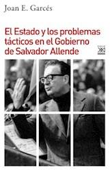 Libro El Estado Y Los Problemas Tacticos En El Gobierno De Allende