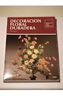 Papel DECORACION FLORAL DURADERA (ENCICLOPEDIA CEAC DE LAS ARTESANIAS)