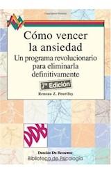 Papel COMO VENCER LA ANSIEDAD (UN PROGRAMA REVOLUCIONARIO PARA...