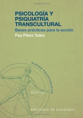 Papel Psicología Y Psiquiatría Transcultural : Bases Prácticas Para La Acción