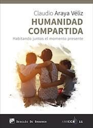 Libro Humanidad Compartida. Habitando Juntos El Momento