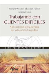 E-book Trabajando con clientes difíciles. Aplicaciones de la Terapia de Valoración Cognitiva