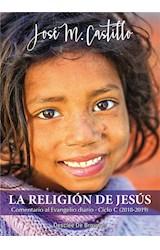 E-book La religión de Jesús. Comentario al Evangelio diario · Ciclo C (2018-2019)