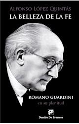 E-book La belleza de la fe. Romano Guardini, en su plenitud