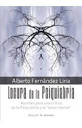 E-book Locura de la Psiquiatría. Apuntes para una crítica de la Psiquiatría y la salud mental