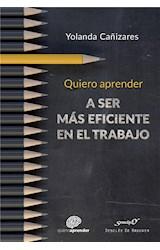 E-book Quiero aprender a ser más eficiente en el trabajo