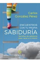 E-book Encuentros con tu propia sabiduría. Semillas de sabiduría para nacer a ti mismo (su fruto es diferente para cada persona)