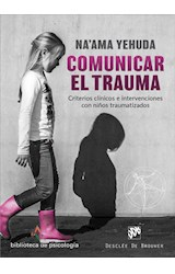 E-book Comunicar el trauma. Criterios clínicos e intervenciones con niños traumatizados