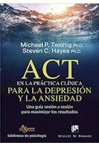 E-book ACT en la práctica clínica para la depresión y la ansiedad. Una guía sesión a sesión para maximizar los resultados