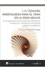 E-book Mindfulness para el TDAH en la edad adulta. Un programa de ocho pasos para fortalecer la atención, manejar las emociones y lograr tus objetivos