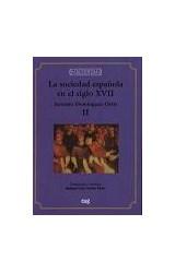 Papel La sociedad española en el siglo XVII . Tomo I y II