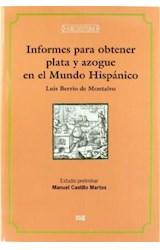 Papel Informes para obtener plata y azogue en el mundo hispánico