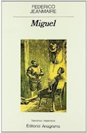 Papel MIGUEL (COLECCION NARRATIVAS HISPANICAS 104) (RUSTICA)