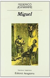 Papel MIGUEL (COLECCION NARRATIVAS HISPANICAS 104) (RUSTICA)