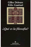 Papel QUE ES LA FILOSOFIA (COLECCION ARGUMENTOS 134)  (RUSTICA)