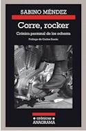 Papel CORRE ROCKER CRONICA PERSONAL DE LOS OCHENTA (COLECCION CRONICAS)