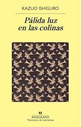 Papel PALIDA LUZ EN LAS COLINAS (COLECCION PANORAMA DE NARRATIVAS 127) (RUSTICA)