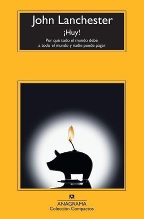 E-book ¡Huy! Por Qué Todo El Mundo Debe A Todo El Mundo Y Nadie Puede Pagar