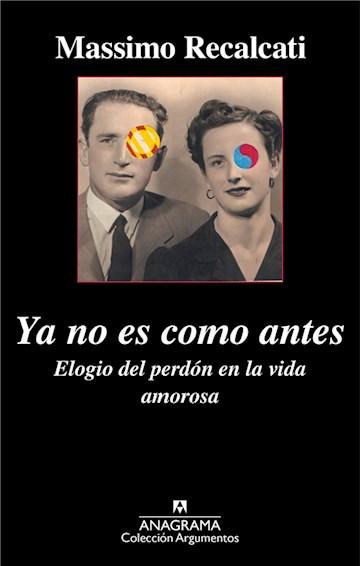 E-book Ya No Es Como Antes. Elogio Del Perdón En La Vida Amorosa