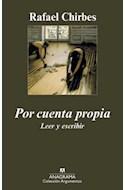 Papel POR CUENTA PROPIA LEER Y ESCRIBIR (COLECCION ARGUMENTOS 406)