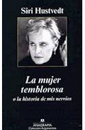 Papel MUJER TEMBLOROSA O LA HISTORIA DE MIS NERVIOS (COLECCION ARGUMENTOS 417) (RUSTICA)