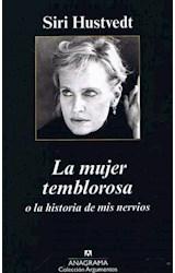 Papel MUJER TEMBLOROSA O LA HISTORIA DE MIS NERVIOS (COLECCION ARGUMENTOS 417)