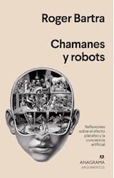 Papel CHAMANES Y ROBOTS (COLECCION ARGUMENTOS 535)