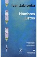 Papel HOMBRES JUSTOS DEL PATRIARCADO A LAS NUEVAS MASCULINIDADES (COLECCION ARGUMENTOS 551)