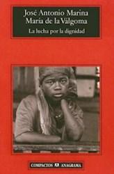 Papel La Lucha Por La Dignidad: Teoria De La Felicidad Politica (Compactos Anagrama) (Spanish Edition)