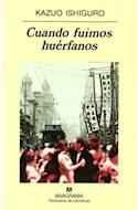 Papel CUANDO FUIMOS HUERFANOS (COLECCION PANORAMA DE NARRATIVAS 484) (RUSTICA)