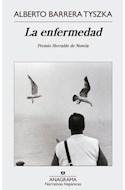 Papel ENFERMEDAD (PREMIO HERRALDE DE NOVELA) (COLECCION NARRATIVAS HISPANICAS 402) (RUSTICA)