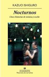Papel NOCTURNOS CINCO HISTORIAS DE MUSICA Y CREPUSCULO (PANORAMA DE NARRATIVAS 756) (RUSTICA)