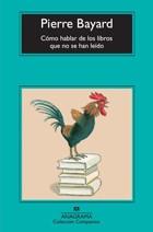 Libro Como Hablar De Los Libros Que No Se Han Leido