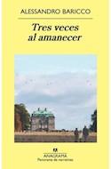 Papel TRES VECES AL AMANECER (COLECCION PANORAMA DE NARRATIVAS 849)