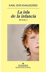 Papel ISLA DE LA INFANCIA (SERIE MI LUCHA 3) (COLECCION PANORAMA DE NARRATIVAS 894)