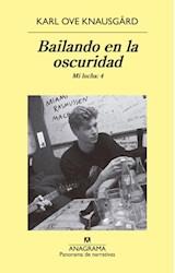 Papel BAILANDO EN LA OSCURIDAD (SERIE MI LUCHA 4) (COLECCION PANORAMA DE NARRATIVAS)