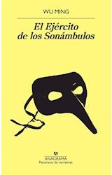 Papel EJERCITO DE LOS SONAMBULOS (COLECCION PANORAMA DE NARRATIVAS 957)