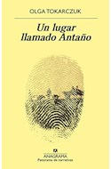 Papel UN LUGAR LLAMADO ANTAÑO (COLECCION PANORAMA DE NARRATIVAS 1026)