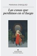 Papel COSAS QUE PERDIMOS EN EL FUEGO (COLECCION NARRATIVAS HISPANICAS 559)