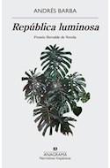 Papel REPUBLICA LUMINOSA (COLECCION NARRATIVAS HISPANICAS 597)